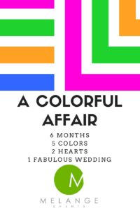 A Colorful Affair by Melange
